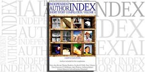 Independent Author Index Short Story Compilation, Volume 1 on the Independent Author Index