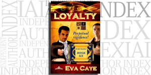 Loyalty by Eva Caye on the Independent Author Index