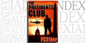 The Presidents Club by FCEtier on the Independent Author Index