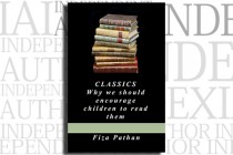 Classics: Why we should encourage children to read them by Fiza Pathan