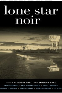 Lone Star Noir (Akashic Noir) edited by Bobby & Johnny Byrd on the Independent Author Index