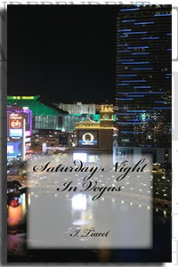 Saturday Night in Vegas by I. Tiaret on the Independent Author Index