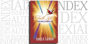 Faith Lifts: 31 Daily Boosts for Sagging Faith by Isunji Cardoso on the Independent Author Index