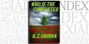 Who is the Comforter by K.Z. Obinna on the Independent Author Index