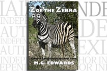 Zoe the Zebra by M.G. Edwards