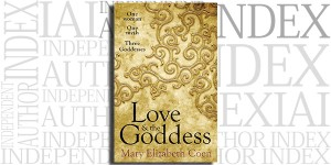 Love & the Goddess by Mary Elizabeth Coen on the Independent Author Index