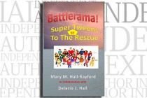 Battlerama! Super Tweens To The Rescue by Mary M. Hall-Rayford