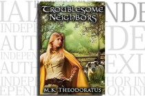 Troublesome Neighbors by M. K. Theodoratus
