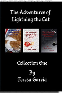 The Adventures of Lightning the Cat: Collection One by Teresa Garcia on the Independent Author Index