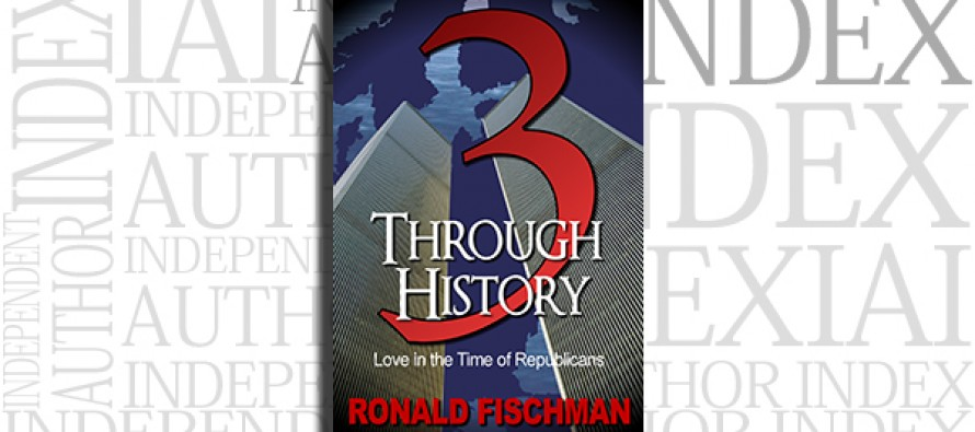 3 Through History: Love in the Time of Republicans by Ronald Fischman