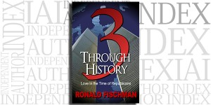 3 Through History: Love in the Time of Republicans by Ronald Fischman on the Independent Author Index