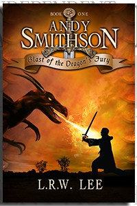 Andy Smithson: Blast of the Dragon's Fury, Book 1 by L.R.W. Lee on the Independent Author Index