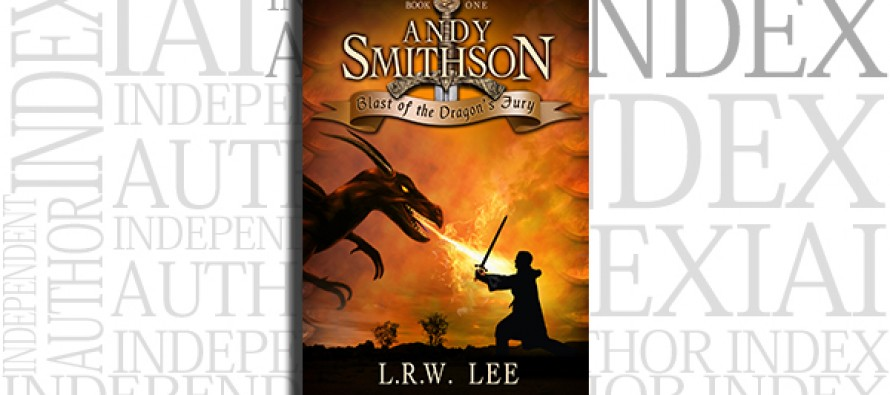 Andy Smithson: Blast of the Dragon's Fury, Book 1 by L.R.W. Lee