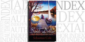 Sand Dollar: A Story of Undying Love by Sebastian Cole on the Independent Author Index