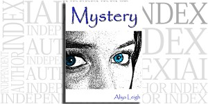 Mystery by Aliya Leigh on the Independent Author Index