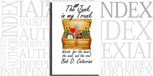 Junk in my Trunk, The by Bob D. Caterino on the Independent Author Index