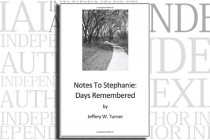 Notes To Stephanie: Days Remembered by Jeffery W. Turner