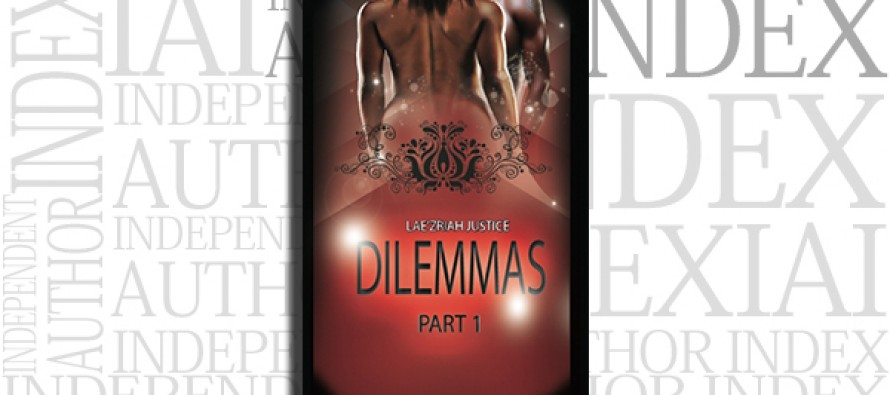 Dilemmas, Part 1 by Lae'Zriah Justice