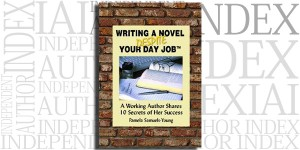 Writing a Novel Despite Your Day Job by Pamela Samuels-Young on the Independent Author Index