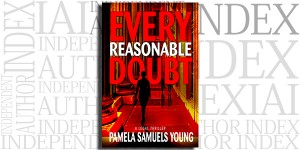 Every Reasonable Doubt by Pamela Samuels Young on the Independent Author Index