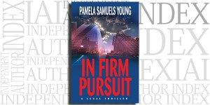 In Firm Pursuit by Pamela Samuels Young on the Independent Author Index