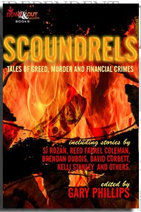Scoundrels: Tales of Greed, Murder and Financial Crimes edited by Gary Phillips on the Independent Author Index