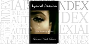 Lyrical Passion: Tears from my Inkwell on the Independent Author Index