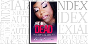 Left for Dead by Ebony Canion on the Independent Author Index