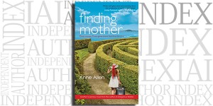 Finding Mother by Anne Allen on the Independent Author Index