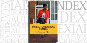 Until Tomorrow Comes by LaDonna Marie on the Independent Author Index