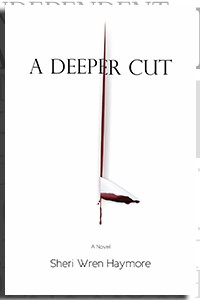 A Deeper Cut by Sheri Wren Haymore on the Independent Author Index