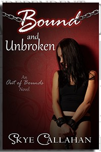 Bound and Unbroken by Skye Callahan on the Independent Author Index