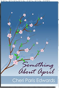 Something About April by Cheri Paris Edwards on the Independent Author Index