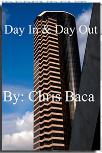 Day In & Day Out by Chris Baca on the Independent Author Index