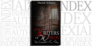 Writers of Words: UnControlled Pen Poetry by Darrick Williams on the Independent Author Index
