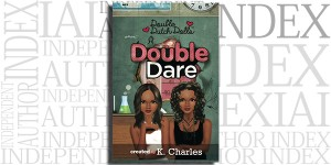 Double Dare by K. Charles on the Independent Author Index