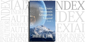 The Crater Mountain Sasquatch Legend by Robert A. Hunt on the Independent Author Index